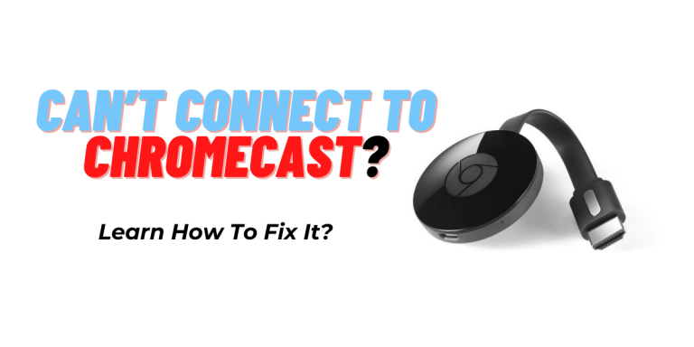 Can't connect to Chromecast